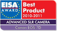 EISA Award Best Product 2010-2011: Best European Advanced SLR Camera 2010-2011 Winner: Canon EOS 7D