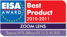 EISA Award Best Product 2010-2011: Best European Zoom lens 2010-2011 Winner: Tamron SP70-300mm f/4-5.6 Di VC USD
