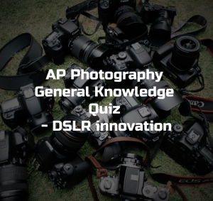 Quiz – How strong is your photography general knowledge?