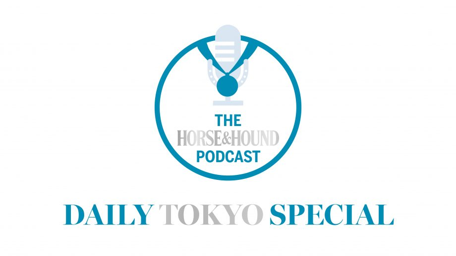 The Horse & Hound Podcast: Daily Tokyo Special