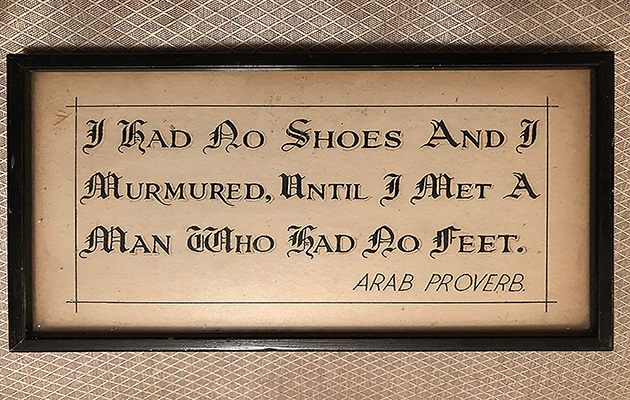 On Jonty Pearce's desk stands a small frame containing this old Arab proverb
