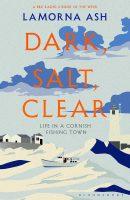 Dark, Salt, Clear: la vie dans un village de pêcheurs de Cornouailles par Lamorna Ash
