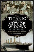 Le Titanic et la cité des veuves qu'il a laissé derrière