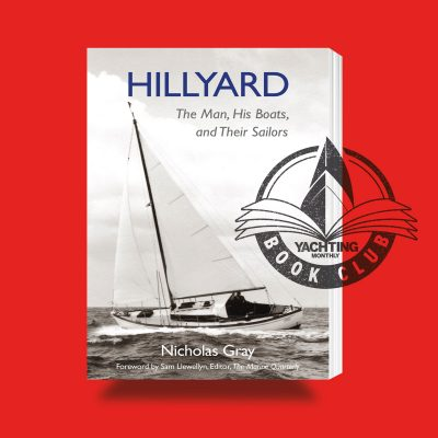 Hillyard: The Man, His Boats and Their Sailors