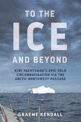 graeme-kendall-to-the-ice-and-beyond-extract-sailing-northwest-passage-book-cover