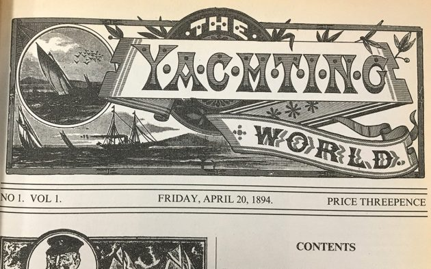 Issue no 1 of The Yachting World was published on April 20, 1864