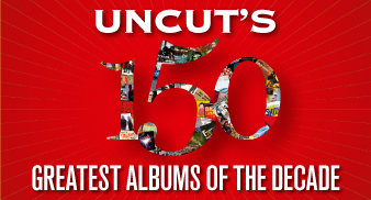 Uncut's 150 Albums of the Decade! - Uncut