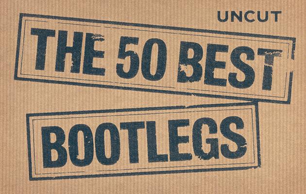 Uncut S 50 Best Bootlegs Uncut