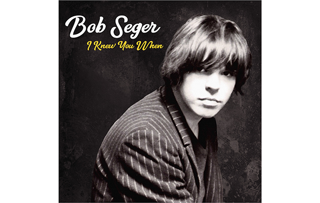 Bob Seger I Knew You When >> Bob Seger covers Lou Reed and Leonard Cohen on new album, I Knew You When - Uncut
