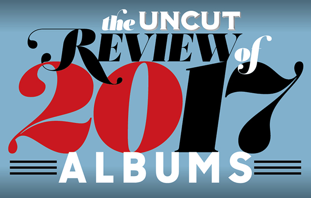 The Best Albums Of 2017 – The Uncut Top 50