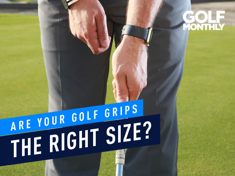 Are Your Golf Grips The Right Size Golf Monthly