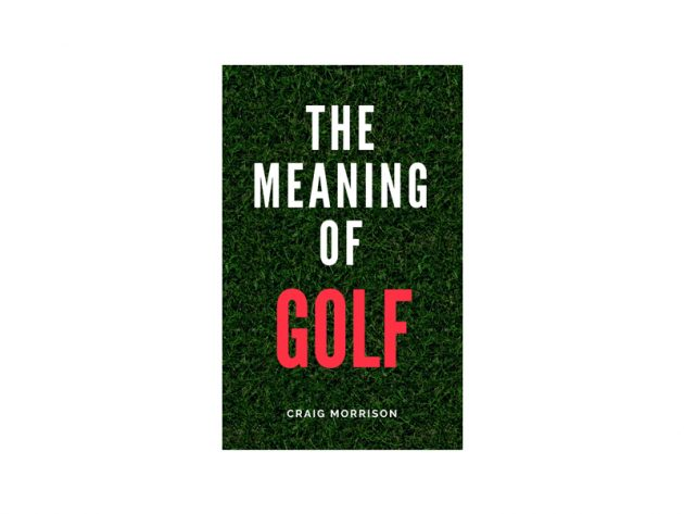 The Meaning of Golf book