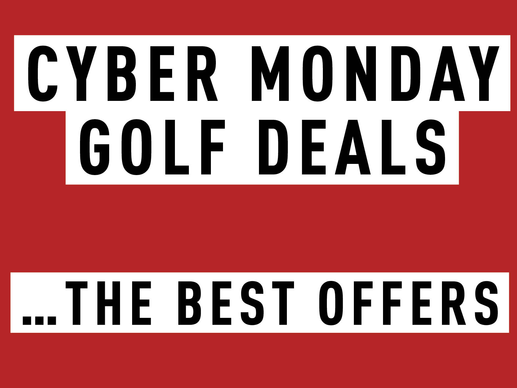 Cyber Monday Golf Deals 2020 And Savings To Not Be Missed Uk