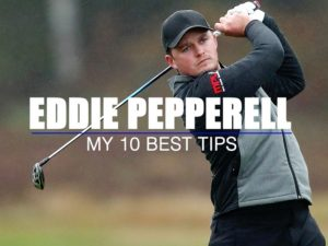 Eddie Pepperell: My 10 Best Golf Tips