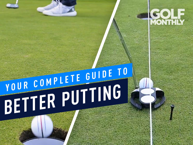 Your Complete Guide To Better Putting - Golf Monthly