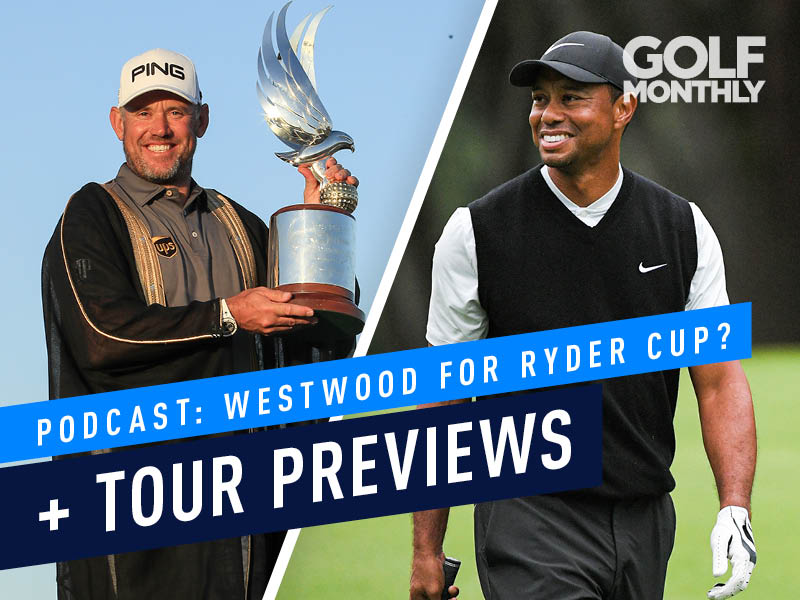 Podcast: Westwood For Ryder Cup? + Torrey Pines & Dubai Previews - Golf Monthly