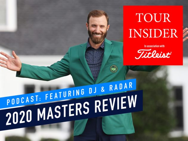 Masters review podcast 2020 featuring dustin johnson and radar