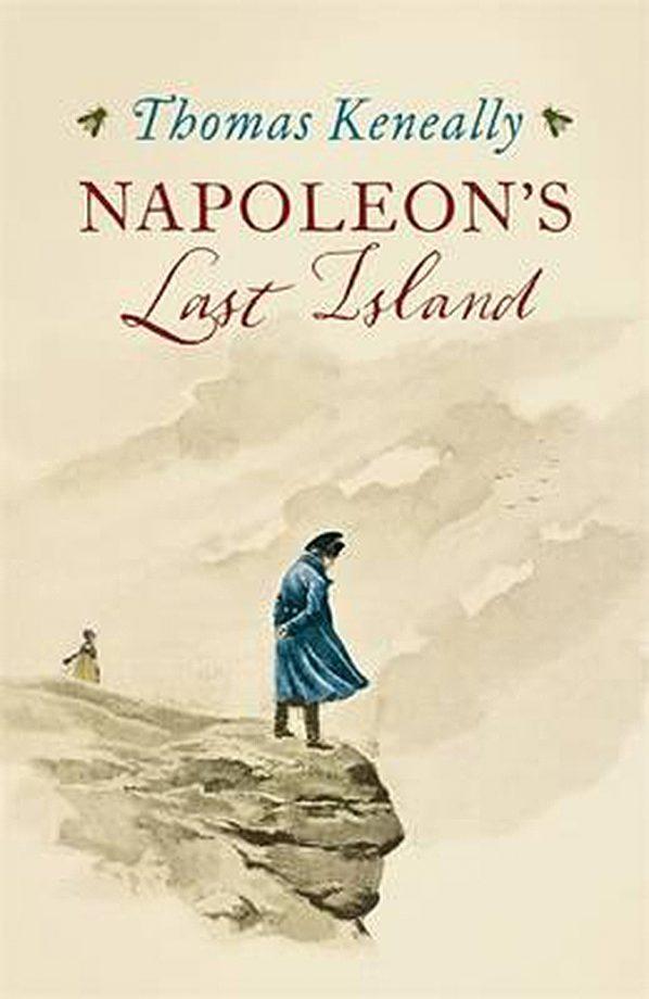 Napoleon's Last Island Thomas Keneally (Sceptre, £18.99)